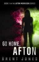 Go Home, Afton - Brent Jones