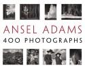 Ansel Adams: 400 Photographs - Ansel Adams, Andrea G. Stillman