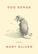 Dog Songs - Mary Oliver