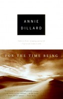 For the Time Being - Annie Dillard