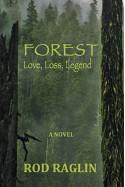 FOREST - Love, Loss, Legend - Rod Raglin