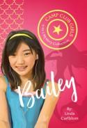 Camp Club Girls: Bailey - Linda Carlblom
