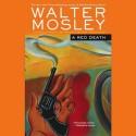 A Red Death: An Easy Rawlins Mystery - Walter Mosley, Michael Boatman