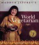 Madhur Jaffrey's World Vegetarian: More Than 650 Meatless Recipes from Around the World - Madhur Jaffrey