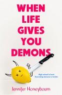 When Life Gives You Demons - Jennifer Honeybourn