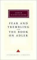 Fear and Trembling/The Book on Adler (Everyman's Library) - Walter Lowrie (Translator), George Steiner (Translator), Soren Kierkegaard