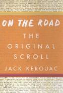 On the Road: The Original Scroll - Jack Kerouac, Joshua Kupetz, George Mouratidis, Penny Vlagopoulos