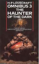 H.P. Lovecraft Omnibus 3: The Haunter Of The Dark - H.P. Lovecraft, August Derleth