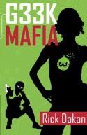 Geek Mafia - Rick Dakan