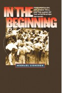 In the Beginning: Fundamentalism, the Scopes Trial, and the Making of the Antievolution Movement - Michael Lienesch