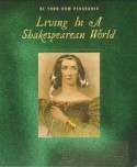 Living in a Shakespearean World - Various Artists, William Shakespeare