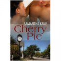 Cherry Pie - Samantha Kane