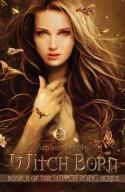 Witch Born - Amber Argyle