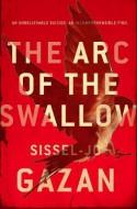 The Arc of the Swallow - Sissel-Jo Gazan
