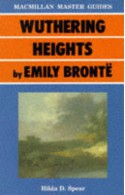 Wuthering Heights by Emily Brontë (Macmillan Master Guides) - Hilda D. Spear