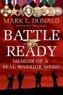 Battle Ready: Memoir of a SEAL Warrior Medic - Mark L. Donald, Scott Mactavish