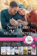 Sweet Love on Main Street (Boxed Set of 7 Contemporary Romance novels) - RaeAnne Thayne, Nancy Naigle, Chris Keniston, Addison Cole