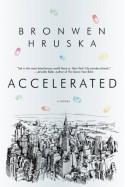 Accelerated - Bronwen Hruska