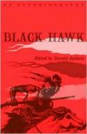 Black Hawk: AN AUTOBIOGRAPHY - Black Hawk, Donald Jackson