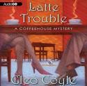 Latte Trouble - Cleo Coyle, Rebecca Gibel