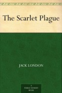 The Scarlet Plague - Gordon Grant, Jack London