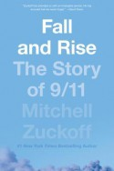 Fall and Rise: The Story of 9/11 - Mitchell Zuckoff