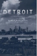 Detroit: A Biography - Scott Martelle