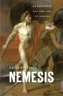 Nemesis: Alcibiades and the Fall of Athens - David Stuttard