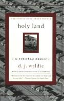 Holy Land: A Suburban Memoir - D.J. Waldie
