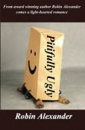 Pitifully Ugly - Robin Alexander