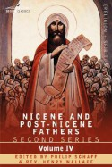 Nicene and Post-Nicene Fathers: Second Series Volume IV Anthanasius: Selects Works and Letters - Philip Schaff