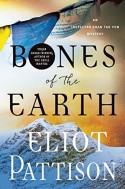 Bones of the Earth (Inspector Shan #10) - Eliot Pattison