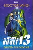 Doctor Who: The Secret in Vault 13 - David Solomons