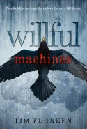 Willful Machines - Tim Floreen