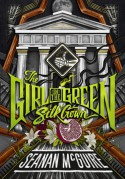 The Girl in the Green Silk Gown - Seanan McGuire