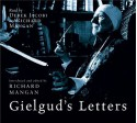 Gielgud's Letters: John Gielgud in His Own Words - Derek Jacobi, Sir John Gielgud, Richard Mangan