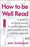 How to Be Well Read - John Sutherland