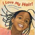 I Love My Hair! - Natasha Tarpley