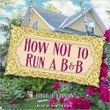 How Not To Run A B&B - Randye Kaye, Bobby Hutchinson