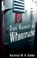 Das Bankett der Witwenmacher - Der Kiez-Schnüffler - Hartmut W.H. Köhler