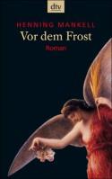 Vor dem Frost - Henning Mankell, Wolfgang Butt