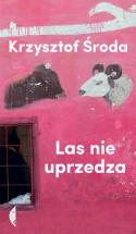 Las nie uprzedza - Krzysztof Środa
