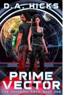 PRIME VECTOR: The Immortal Oath, Episode One (Prime Vector Series Book 1) - Diana A. Hicks