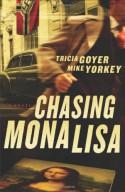 Chasing Mona Lisa - Tricia Goyer, Mike Yorkey