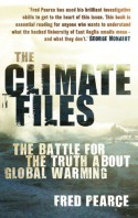 The Climate Files: The Battle for the Truth About Global Warming - Fred Pearce