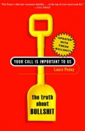 Your Call Is Important to Us: The Truth About Bullshit - Laura Penny