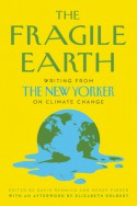 The Fragile Earth: Writing from The New Yorker on Climate Change - Henry Finder, David Remnick