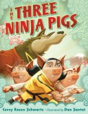The Three Ninja Pigs - Corey Rosen Schwartz, Dan Santat