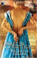 Cast In Courtlight - Michelle Sagara