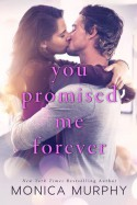 You Promised Me Forever - Monica Murphy
